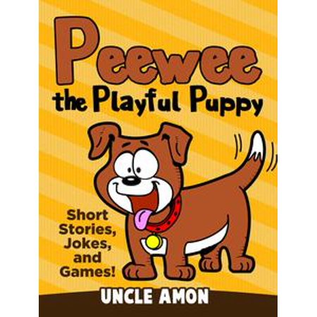 Peewee the Playful Puppy (Short Stories, Jokes, and Games!) - - Puppy Game