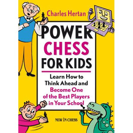 Power Chess for Kids : Learn How to Think Ahead and Become One of the Best Players in Your (The Best Vacation Ever K5 Learning Answers)