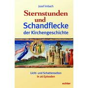 Sternstunden und Schandflecke der Kirchengeschichte - eBook