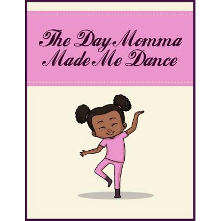 The Day Momma Made Me Dance (Paperback)