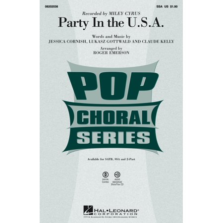 Hal Leonard Party In The U S A  Ssa By Miley Cyrus Arranged By Roger Emerson
