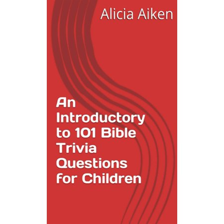 An Introductory to 101 Bible Trivia Questions for Children (Multiple Choice Version) - - Trivia Multiple Choice