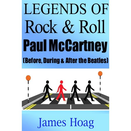 Legends of Rock & Roll - Paul McCartney (Before, During & After the Beatles) -