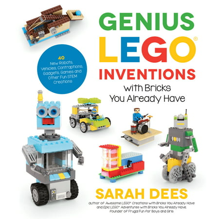 Genius LEGO Inventions with Bricks You Already Have : 40+ New Robots, Vehicles, Contraptions, Gadgets, Games and Other Fun STEM Creations (Fun Middle School Halloween Games)