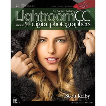 The Adobe Photoshop Lightroom CC Book for Digital (Best Way To Learn Lightroom Cc)