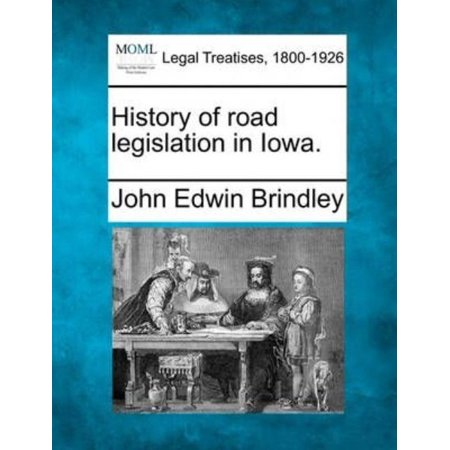 History of Road Legislation in Iowa. - image 1 of 1
