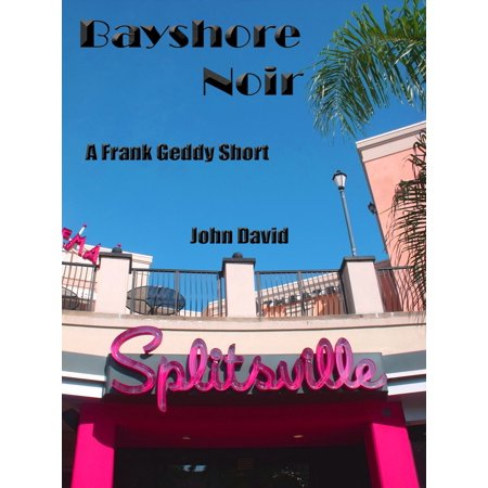 Bayshore Noir - A Frank Geddy Detective Short - (The Bay Bayshore Mall)