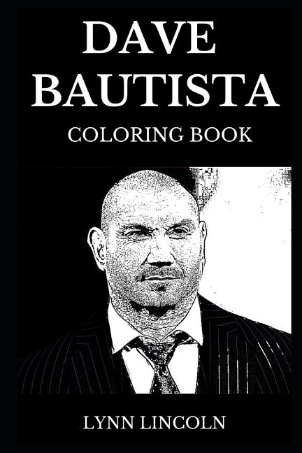 Dave Bautista Books: Dave Bautista Coloring Book : Legendary Drax From  Avengers And Famous Professional Wrestler, Acclaimed Actor And Mixed  Martial Artist Inspired Adult Coloring Book (Series #0) (Paperback) -  Walmart.com - Walmart.com
