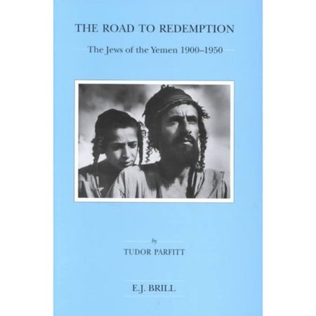 The Road to Redemption: The Jews of the Yemen 1900-1950