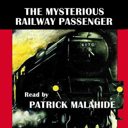 The Mysterious Railway Passenger - Audiobook