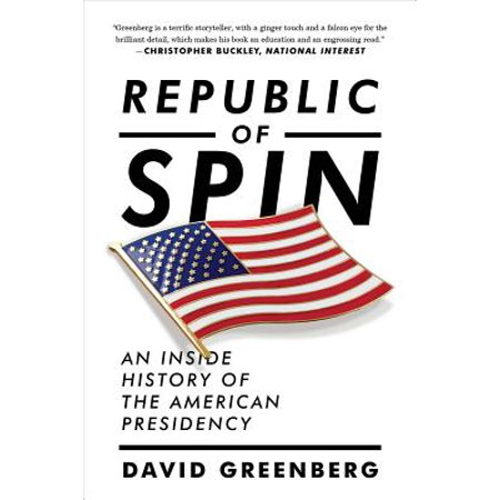 Republic of Spin: An Inside History of the American Presidency - (History Of The Federal Deficit By President)