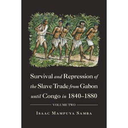 - Survival and Repression of the Slave Trade from Gabon Until Congo in 1840–1880 - eBook