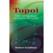 Topoi : The Categorial Analysis of Logic