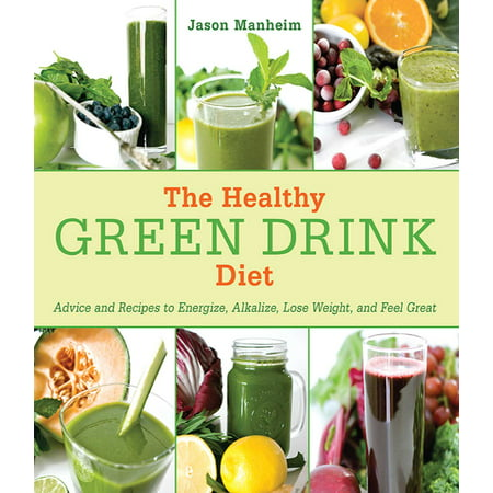 The Healthy Green Drink Diet : Advice and Recipes to Energize, Alkalize, Lose Weight, and Feel Great](Non Alcoholic Halloween Drinks Recipes)