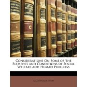 Considerations on Some of the Elements and Conditions of Social Welfare and Human Progress