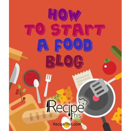 How To Start A Food Blog: Food Blogging Diary & Food Blog Book For Beginners - eBook - Halloween Party Food Blog