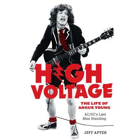 High Voltage : The Life of Angus Young, AC/DC's Last Man