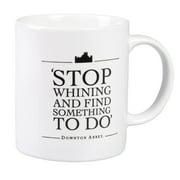 "Downton Abbey ""Stop Whining"" 11oz. Ceramic Mug"