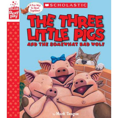 Storyplay: The Three Little Pigs and the Somewhat Bad Wolf (a Storyplay Book) (Hardcover)