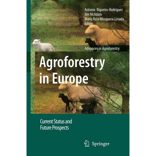 Agroforestry in Europe : Current Status and Future Prospects