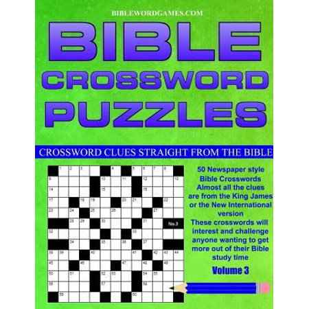 Bible Crossword Puzzles Volume 3  50 Newspaper Style Bible Crosswords With Almost All The Clues Straight From The Bible