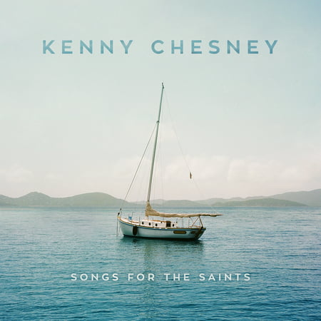 Kenny Chesney - Songs For The Saints (CD) (Kenny Chesney Halloween)