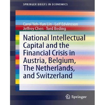 National Intellectual Capital And The Financial Crisis In Austria  Belgium  The Netherlands  And Switzerland