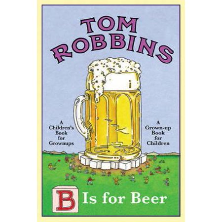 B Is for Beer. Tom Robbins (The Best Of Marty Robbins)