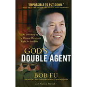 God's Double Agent : The True Story of a Chinese Christian's Fight for Freedom (Paperback)