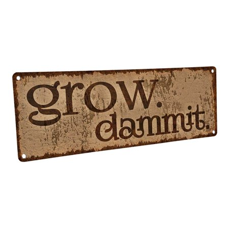 Grow. Dammit. 4