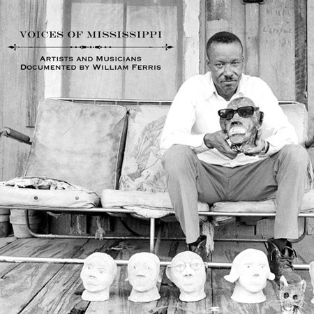 Voices of Mississippi: Artists and Musicians Documented by William Ferris (LP Edition)