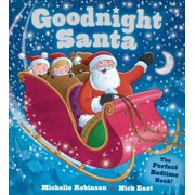 Goodnight Santa : The Perfect Bedtime Book