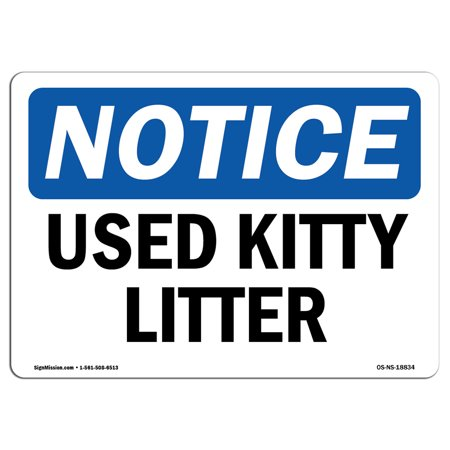 OSHA Notice Sign - Used Kitty Litter | Choose from: Aluminum, Rigid Plastic or Vinyl Label Decal | Protect Your Business, Construction Site, Warehouse & Shop Area | Made in (Aluminum Lifter)