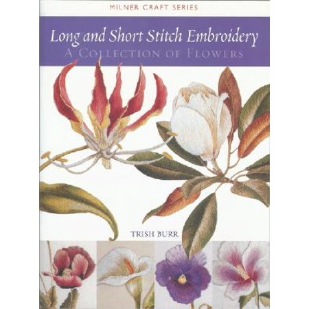 Long and Short Stitch Embroidery : A Collection of Flowers