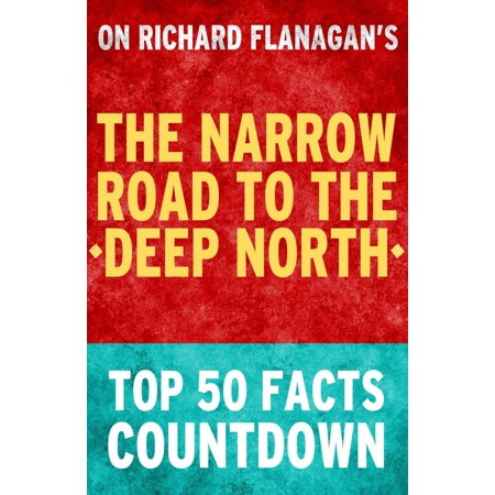 The Narrow Road to the Deep North: Top 50 Facts Countdown -