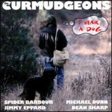 Curmudgeons   I Hear A Dog  Cd