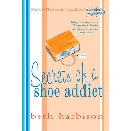 Secrets of a Shoe Addict : A