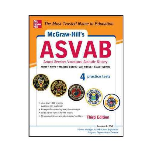 McGraw-Hill's ASVAB Armed Services Vocational Aptitude Battery: Army, Navy, Air Force, Marine Corps, Coast Guard