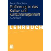 Einführung in Das Kultur- Und Kunstmanagement (Paperback)