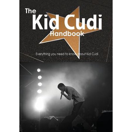 The Kid Cudi Handbook - Everything You Need to Know about Kid Cudi ()