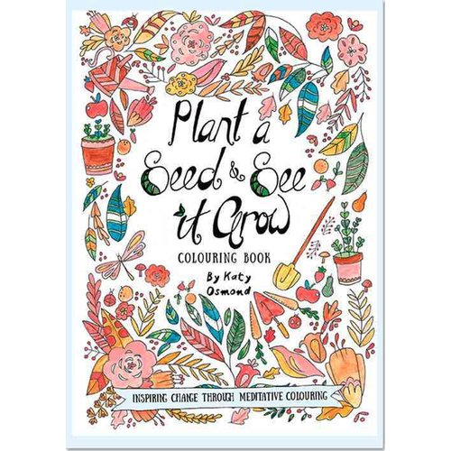 Plant a Seed & See It Grow Adult Coloring Book: Inspiring Change Through Meditative Coloring