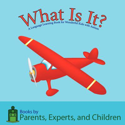 What Is It? : A Language Learning Book for Wonderful Kids with