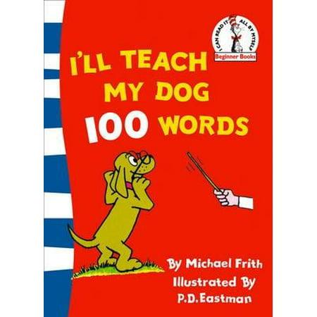 I'll Teach My Dog 100 Words (Teach Dog To Poop In One Spot)