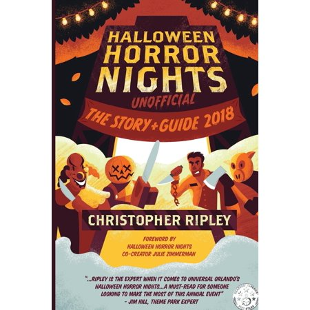Halloween Horror Nights Unofficial : The Story & Guide 2018