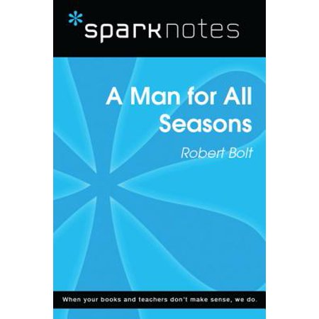 A Man for All Seasons (SparkNotes Literature Guide) - (A Man For All Seasons Full Text)