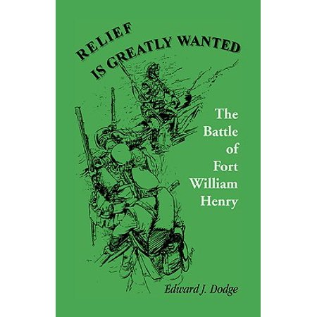 Relief Is Greatly Wanted : The Battle of Fort William Henry - Fort Henry Halloween