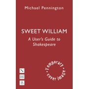 Sweet William : A User's Guide to Shakespeare