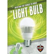 Inventions That Changed the World: The Light Bulb (Hardcover)