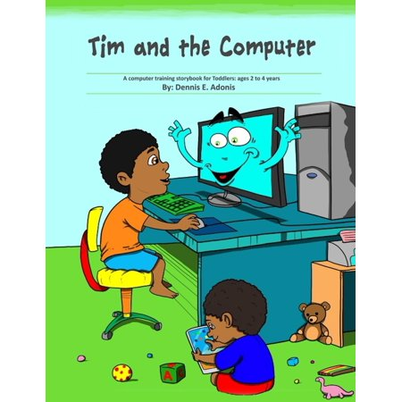 Tim and the Computer: A computer training storybook for Toddlers - ages 2 to 4 - (Hrm Training Computer)