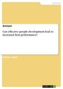 Can effective people development lead to increased firm performance?